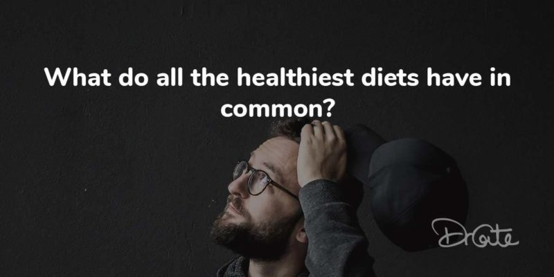 What Do All The Healthiest Diets Have In Common?