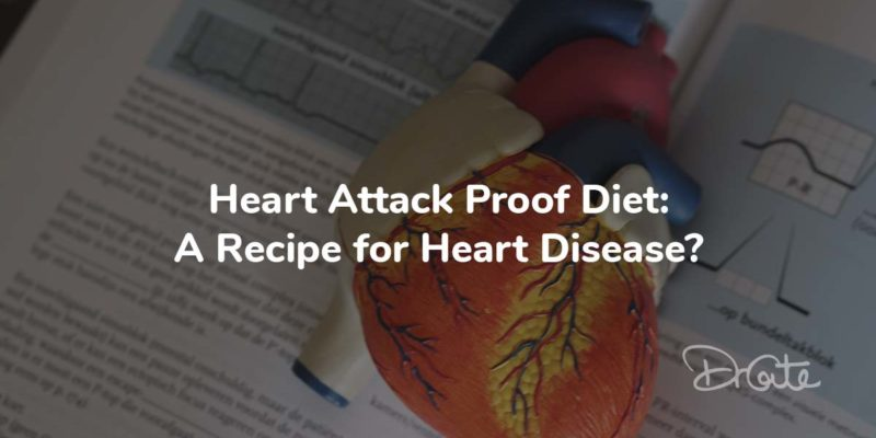 Heart Attack Proof Diet: A Recipe For Heart Disease?